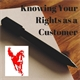 Knowing Your Rights as a Customer