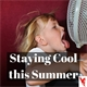 Staying Cool this Summer